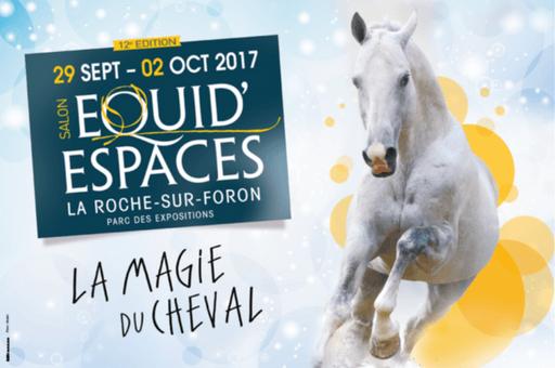 Equid'Espaces 2017 : Toujours plus de passion, de frissons et d'émotions !